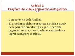 Unidad 2 Proyecto de Vida y el proceso autogestivo