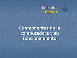 Componentes de la computadora y su funcionamiento
