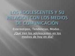 Los Adolescentes y su Relacion con los medios de …