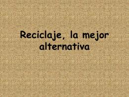 Reciclaje, la mejor alternativa