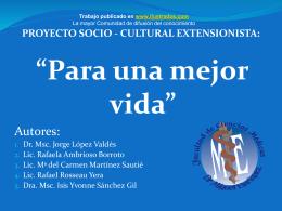 """PROYECTO SOCIO - CULTURAL EXTENSIONISTA """"Para una …"""