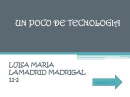 UN POCO DE TECNOLOGIA