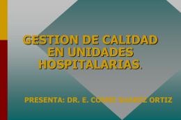 GESTION DE CALIDAD EN UNIDADES HOSPITALARIAS.