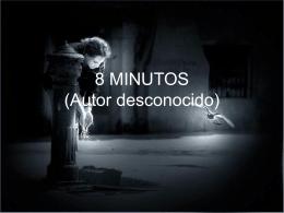8 MINUTOS (Autor desconocido)