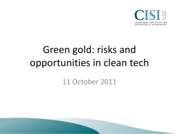 Green gold: risks and opportunities in clean tech