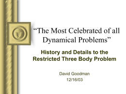 The Most Celebrated of all Dynamical Problems""