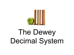 The Dewey Decimal System - Sharyland ISD / Overview