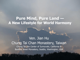 Pure Mind, Pure Land— A New Lifestyle for World Harmony
