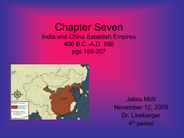 Chapter Seven India and China Establish Empires 400 B.C. …