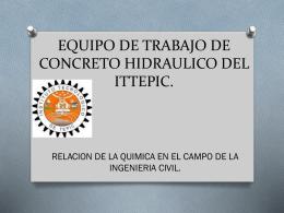 EQUIPO DE TRABAJO DE CONCRETO HIDRAULICO DEL ITT.
