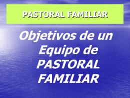 OBJETIVO DE UN EQUIPO DE PASTORAL