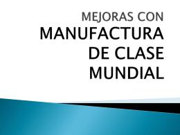 MEJORAS CON MANUFACTURA DE CLASE MUNDIAL