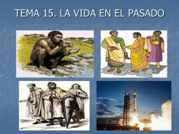 TEMA 15. LA VIDA EN EL PASADO