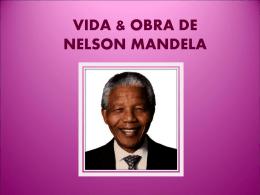 VIDA & OBRA DE NELSON MANDELA