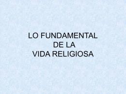 LO FUNDAMENTAL DE LA VIDA RELIGIOSA