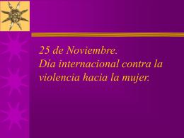 25 de Noviembre. Dia internacional de la violencia contra