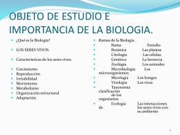 OBJETO DE ESTUDIO E IMPORTANCIA DE LA BIOLOGIA.