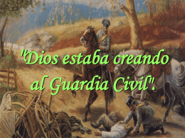 'Dios estaba creando al Guardia Civil'.