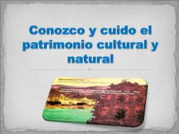 Conozco y cuido el patrimonio cultural y natural