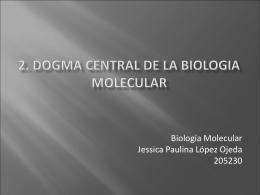 2. DOGMA CENTRAL DE LA BIOLOGIA MOLECULAR