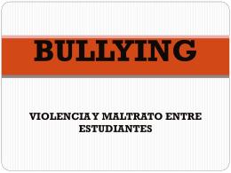 VIOLENCIA Y MALTRATO ENTRE ESTUDIANTES