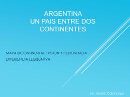 ARGENTINA UN PAIS ENTRE DOS CONTINENTES