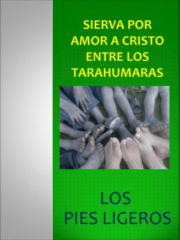 Sierva por amor a cristo entre los tarahumaras