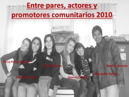 Entre pares, actores y promotores comunitarios 2010