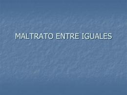 MALTRATO ENTRE IGUALES