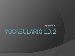 Vocabulario 10.2