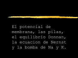 El potencial de membrana, las pilas, el equilibrio Donnan