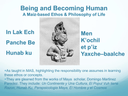 What it means to be Human A Maya Ethos & Philosophy …