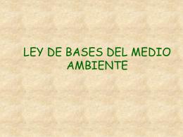 LEY DE BASES DEL MEDIO AMBIENTE