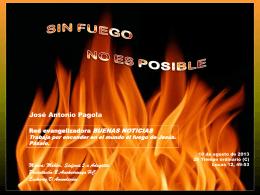 Sin fuego no es posible