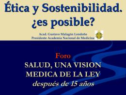 Foro SALUD. UNA VISION MEDICA DE LA LEY Etica y