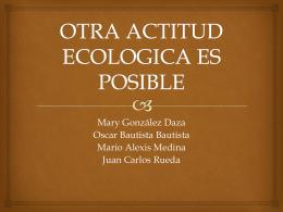 OTRA ACTITUD ECOLOGICA ES POSIBLE