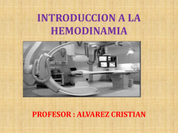 INTRODUCCION A LA HEMODINAMIA