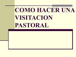 COMO HACER UNA VISITACION PASTORAL