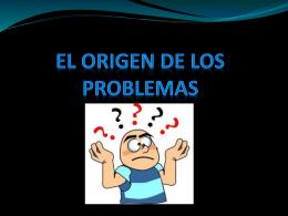 EL ORIGEN DE LOS PROBLEMAS