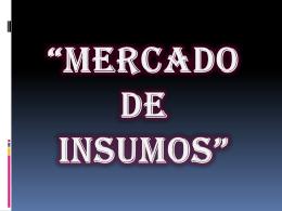 """MERCADO DE INSUMOS"""" - emprendimientoiiimercadeo"""