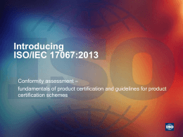 Introducing ISO / IEC 17067:2013