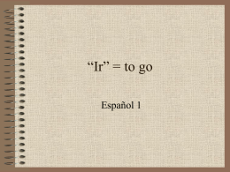 "Ir"" = to go"