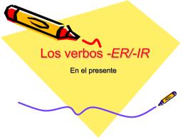Los Verbos de -ER/-IR