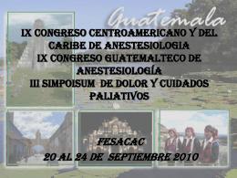 IX CONGRESO CENTROAMERICANO DE ANESTESIOLOGIA