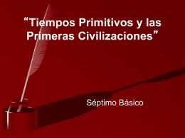 """Tiempos Primitivos y las Primeras Civilizaciones"""""""