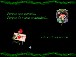 Porque eres especial. Porque de nuevo es navidad.