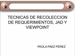 TECNICAS DE RECOLECCION DE REQUERIMIENTOS, JAD Y …
