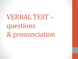 VERBAL TEST – questions & pronunciation