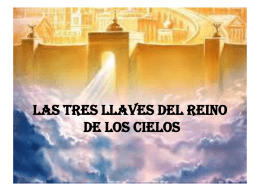 LAS TRES LLAVES PARA ENTRAR AL REINO DE LOS CIELOS