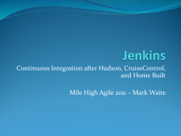 Jenkins - Mile High Agile 2011